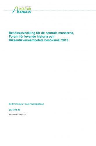 Omslagsbild Besöksutveckling för de centrala museerna, Forum för levande historia och Riksantikvarieämbetets besöksmål 2013