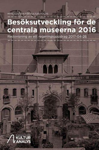 Omslagsbild Besöksutveckling centrala museer 2016