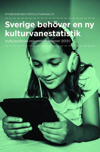 Omslag publikation: Sverige behöver en ny kulkturvanestatistik